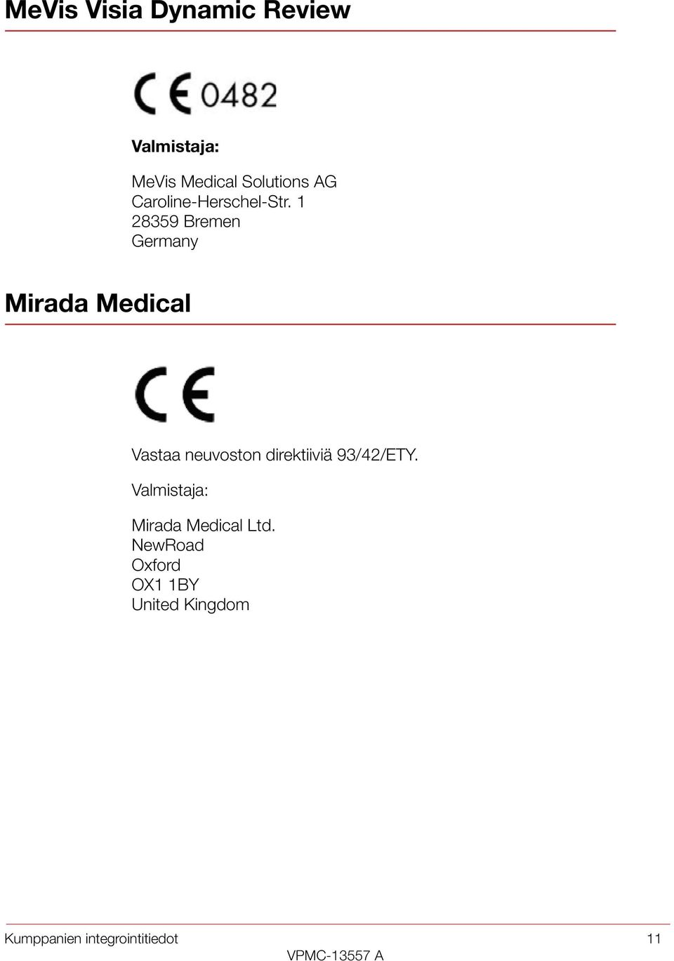 1 28359 Bremen Germany Mirada Medical Vastaa neuvoston direktiiviä