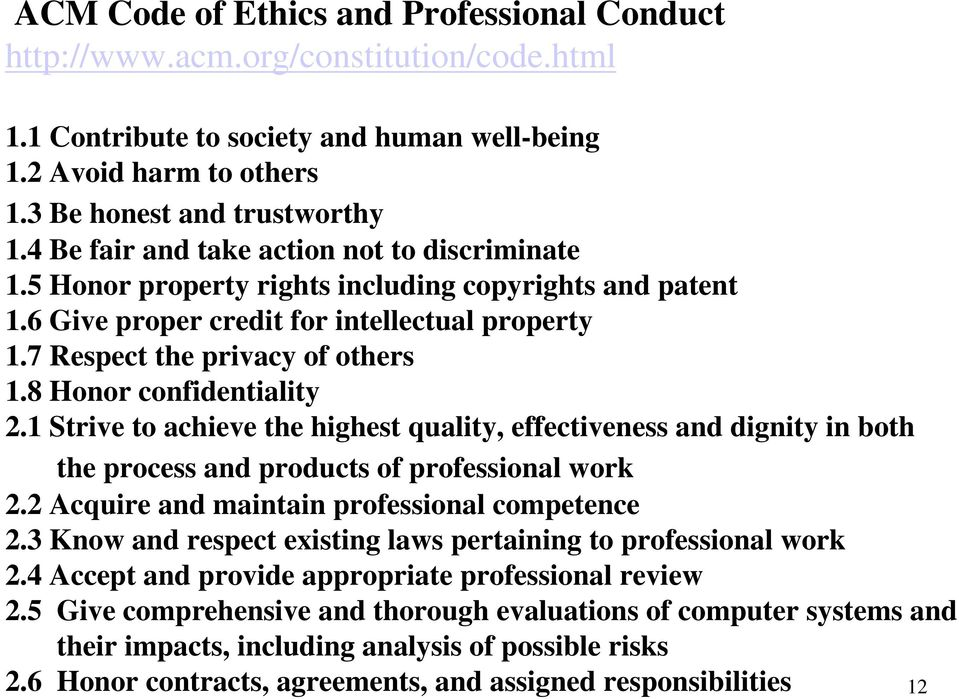 8 Honor confidentiality 2.1 Strive to achieve the highest quality, effectiveness and dignity in both the process and products of professional work 2.2 Acquire and maintain professional competence 2.