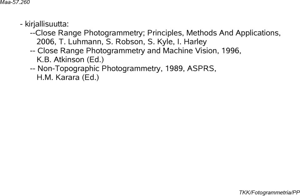 Harley -- Close Range Photogrammetry and Machine Vision, 1996, K.B.