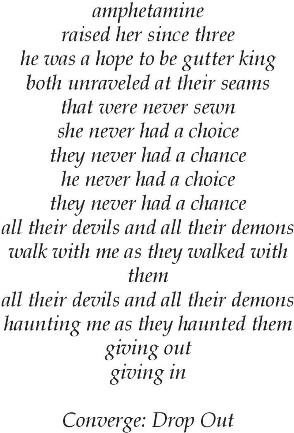 never had a chance all their devils and all their demons walk with me as they walked with them all