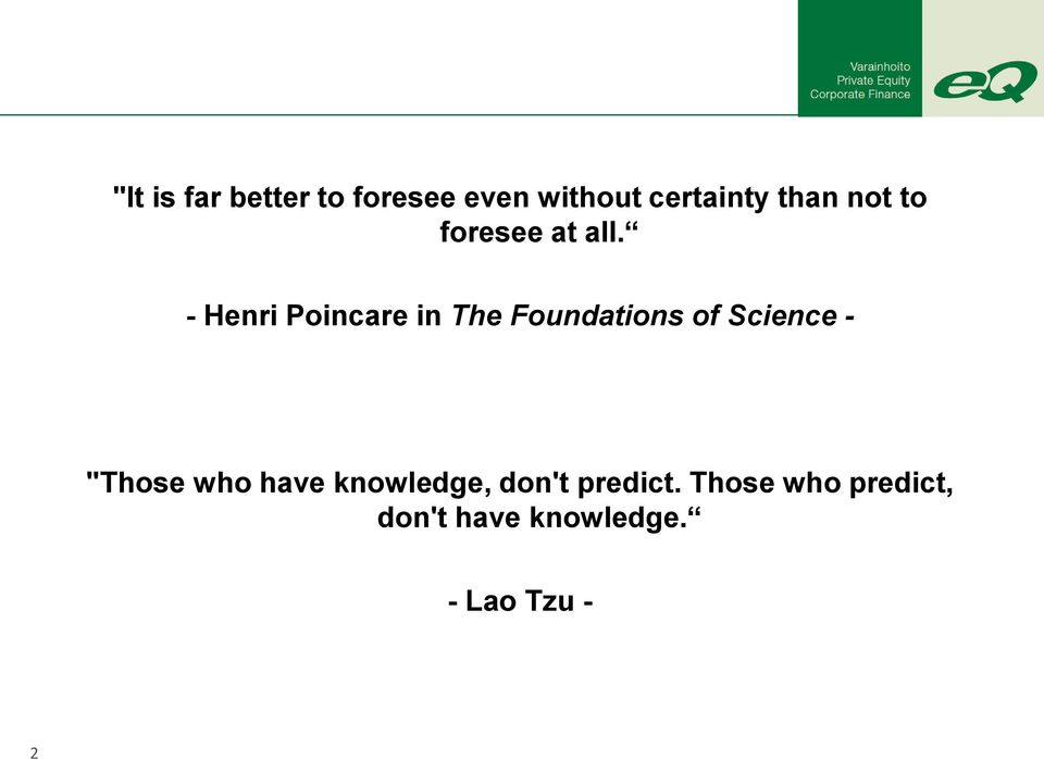 "- Henri Poincare in The Foundations of Science - ""Those"