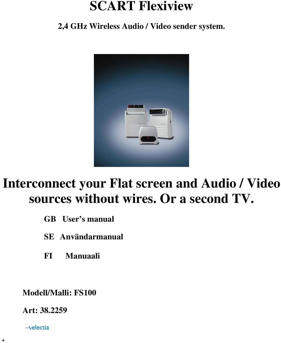 Interconnect your Flat screen and Audio / Video sources