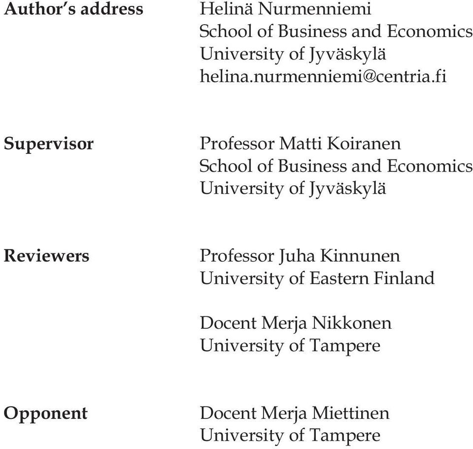 fi Supervisor Professor Matti Koiranen School of Business and Economics University of