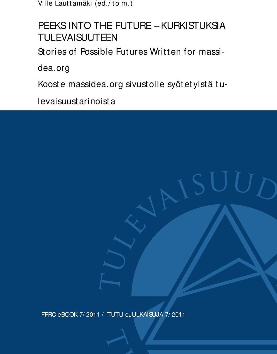 of Possible Futures Written for massidea.