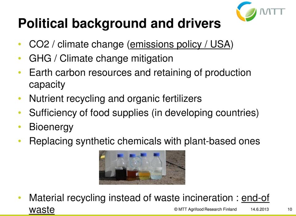 fertilizers Sufficiency of food supplies (in developing countries) Bioenergy Replacing synthetic chemicals