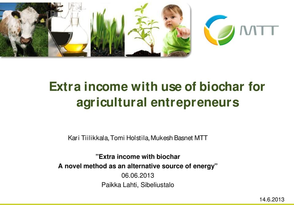 MTT Extra income with biochar A novel method as an