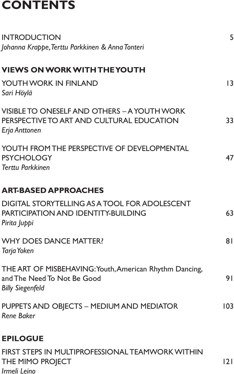 tool FOR ADOLESCENT participation AND IDENTITY-BUILDING 63 Pirita Juppi WHY DOES DANCE MATTER?