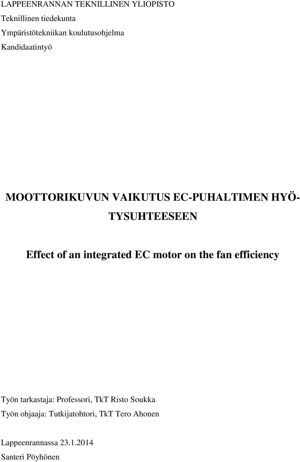 Effect of an integrated EC motor on the fan efficiency Työn tarkastaja: Professori, TkT