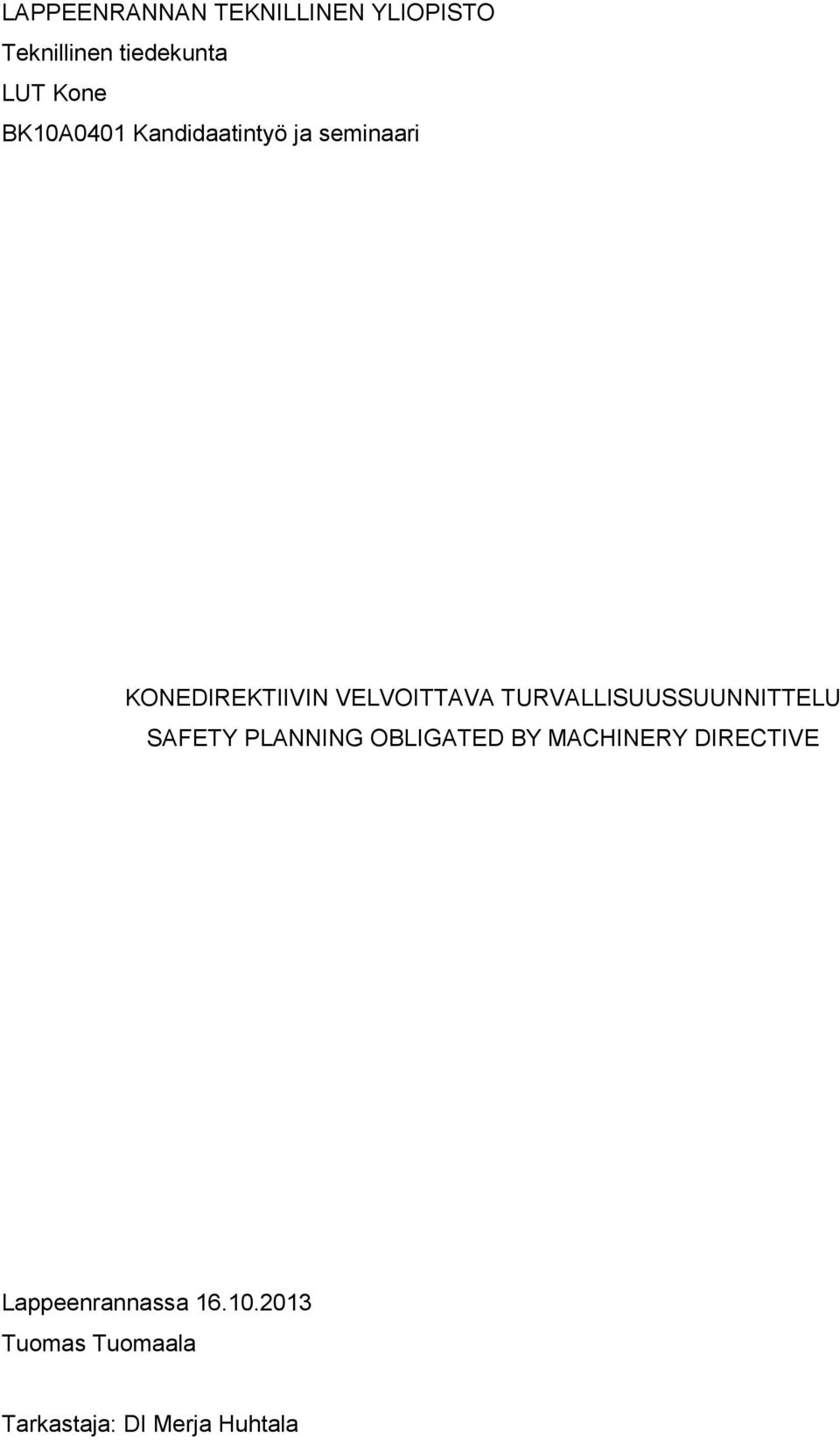 TURVALLISUUSSUUNNITTELU SAFETY PLANNING OBLIGATED BY MACHINERY