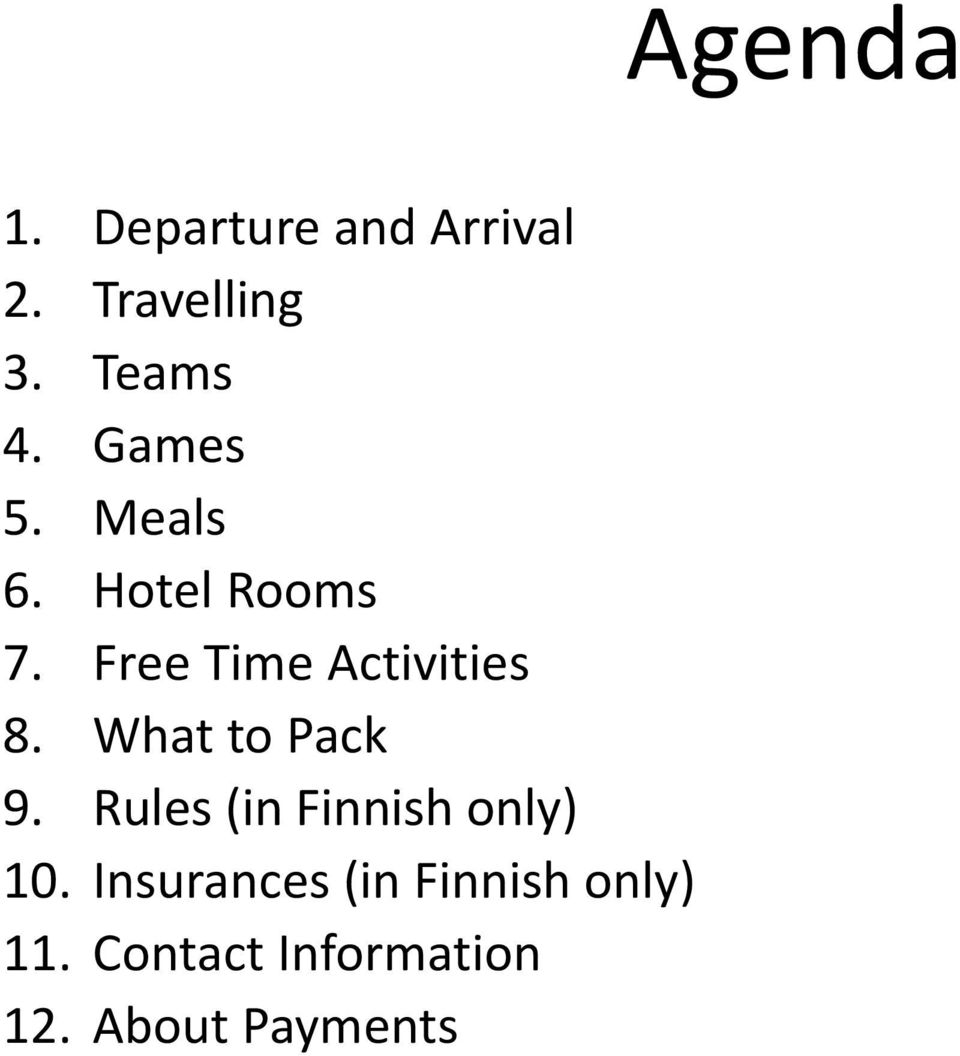 What to Pack 9. Rules (in Finnish only) 10.