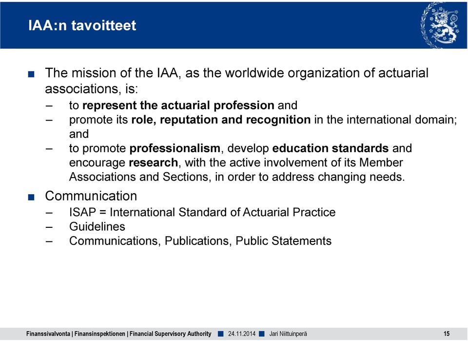 research, with the active involvement of its Member Associations and Sections, in order to address changing needs.