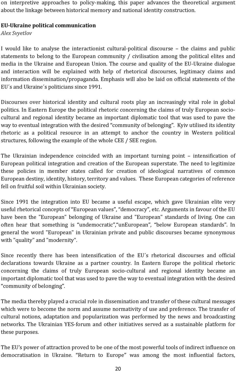 civilisation among the political elites and media in the Ukraine and European Union.