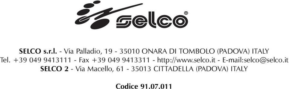 +39 049 9413111 - Fax +39 049 9413311 - http://www.selco.