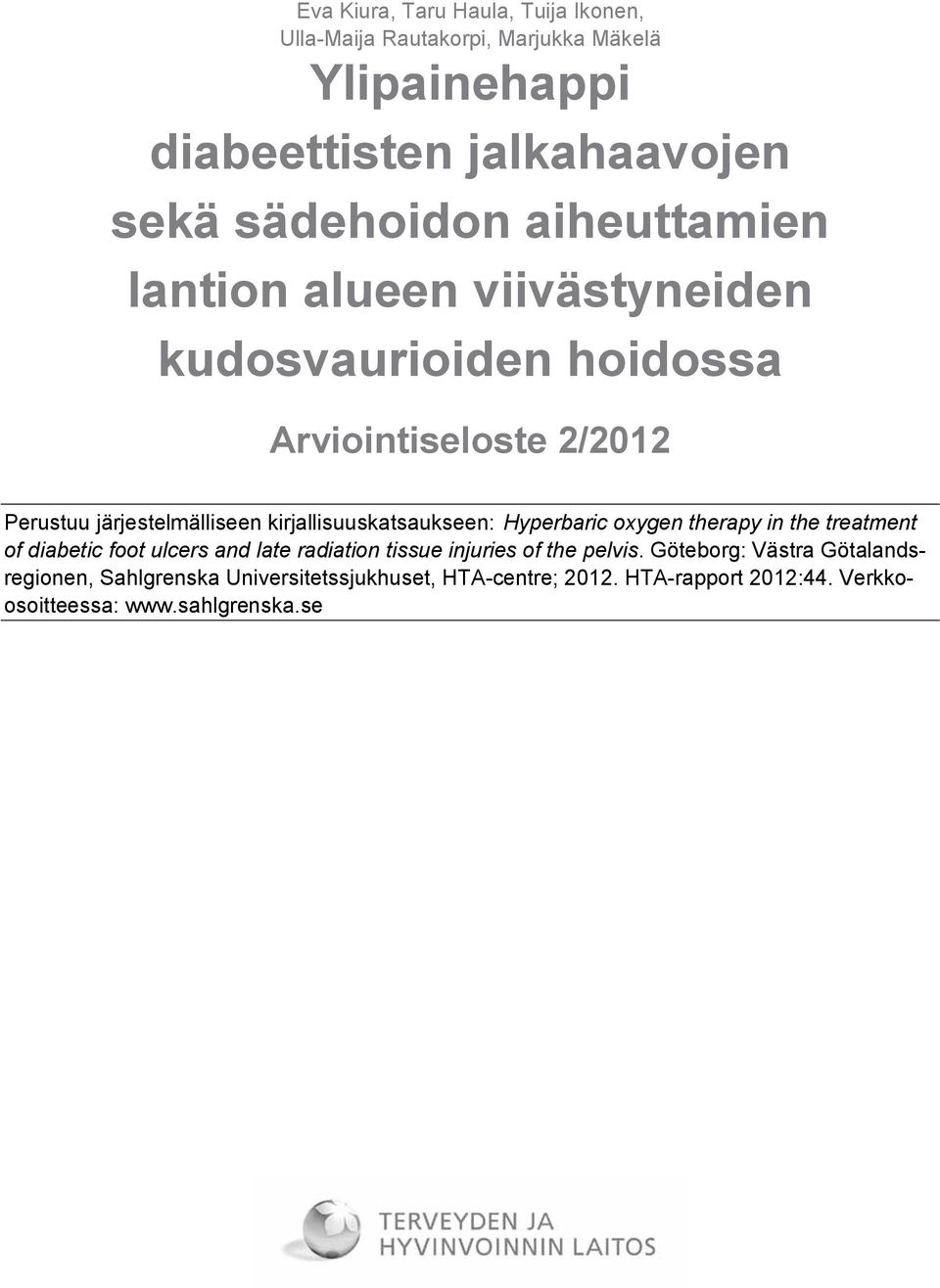 kirjallisuuskatsaukseen: Hyperbaric oxygen therapy in the treatment of diabetic foot ulcers and late radiation tissue injuries of the
