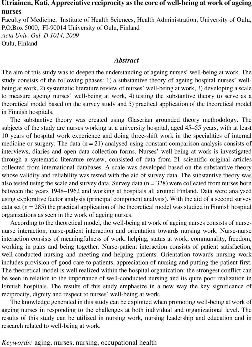 The study consists of the following phases: 1) a substantive theory of ageing hospital nurses wellbeing at work, 2) systematic literature review of nurses well-being at work, 3) developing a scale to