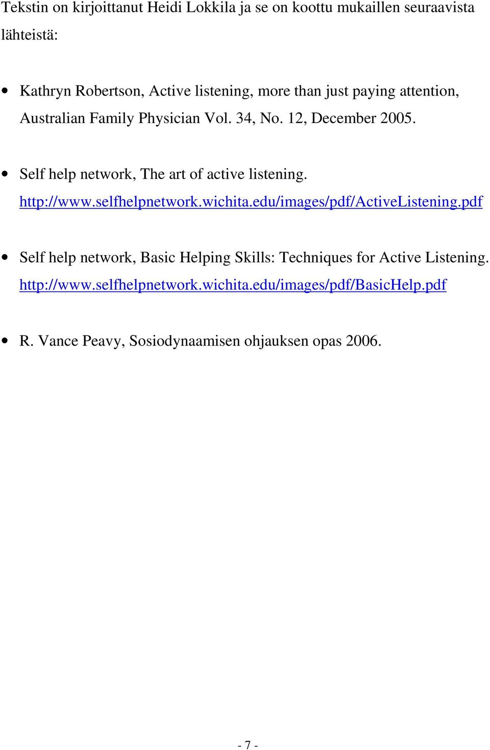 Self help network, The art of active listening. http://www.selfhelpnetwork.wichita.edu/images/pdf/activelistening.