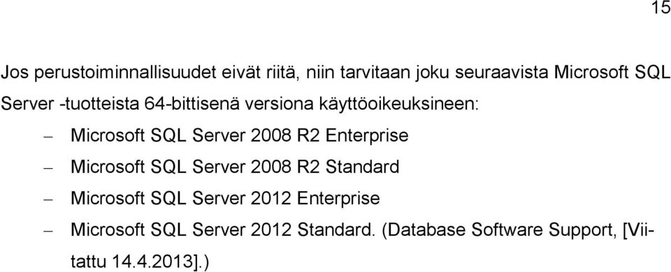 2008 R2 Enterprise Microsoft SQL Server 2008 R2 Standard Microsoft SQL Server 2012