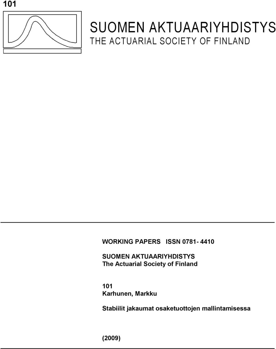 AKTUAARIYHDISTYS The Actuarial Society of Finland 101