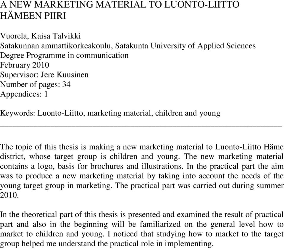 Luonto-Liitto Häme district, whose target group is children and young. The new marketing material contains a logo, basis for brochures and illustrations.