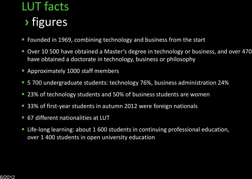 business administration 24% 23% of technology students and 50% of business students are women 33% of first-year students in autumn 2012 were foreign nationals