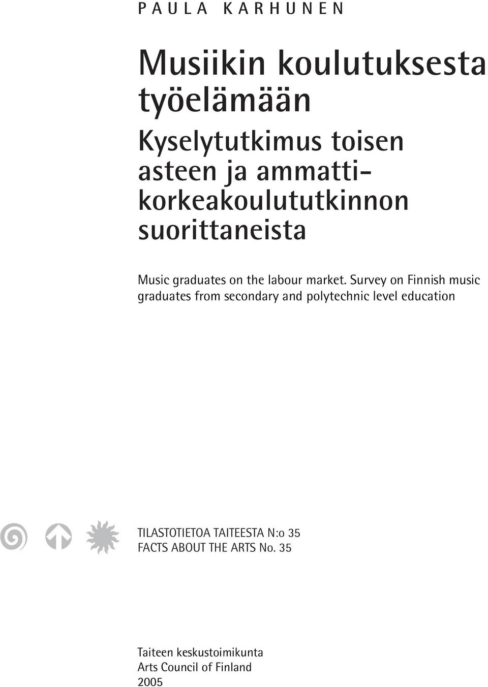 Survey on Finnish music graduates from secondary and polytechnic level education