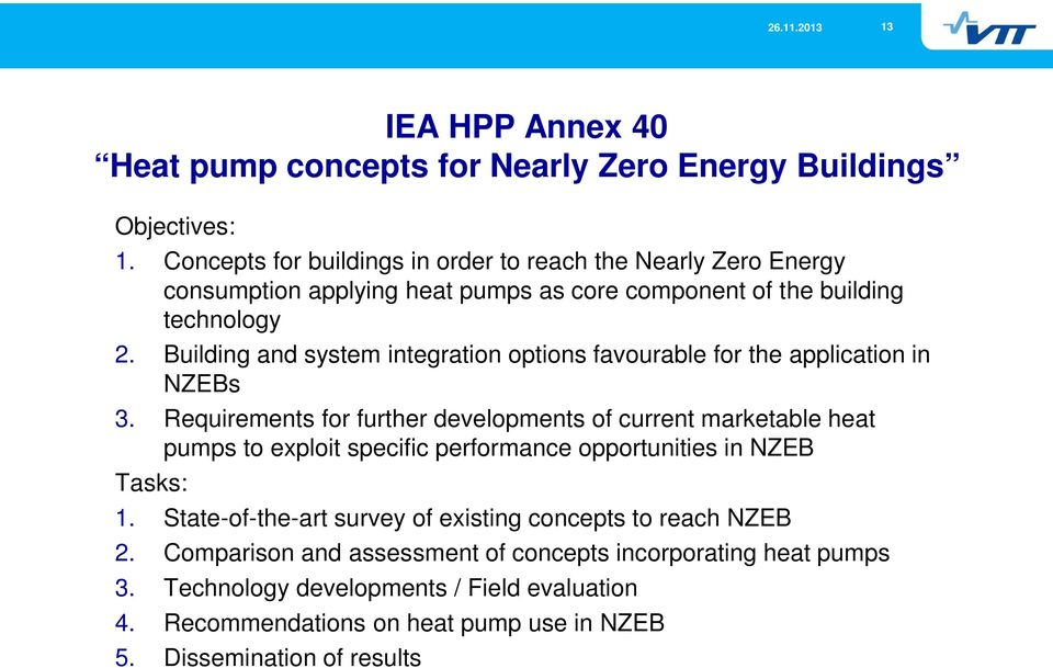 Building and system integration options favourable for the application in NZEBs 3.