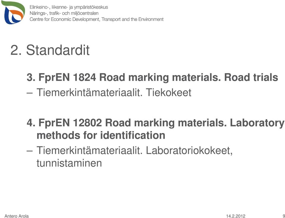 FprEN 12802 Road marking materials.