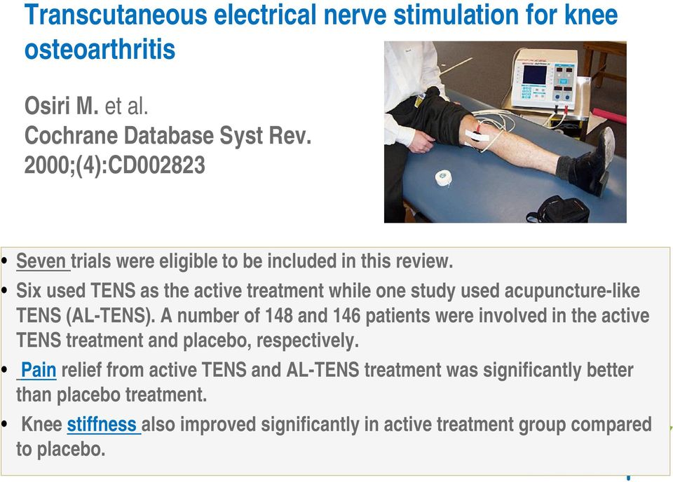 Six used TENS as the active treatment while one study used acupuncture-like TENS (AL-TENS).