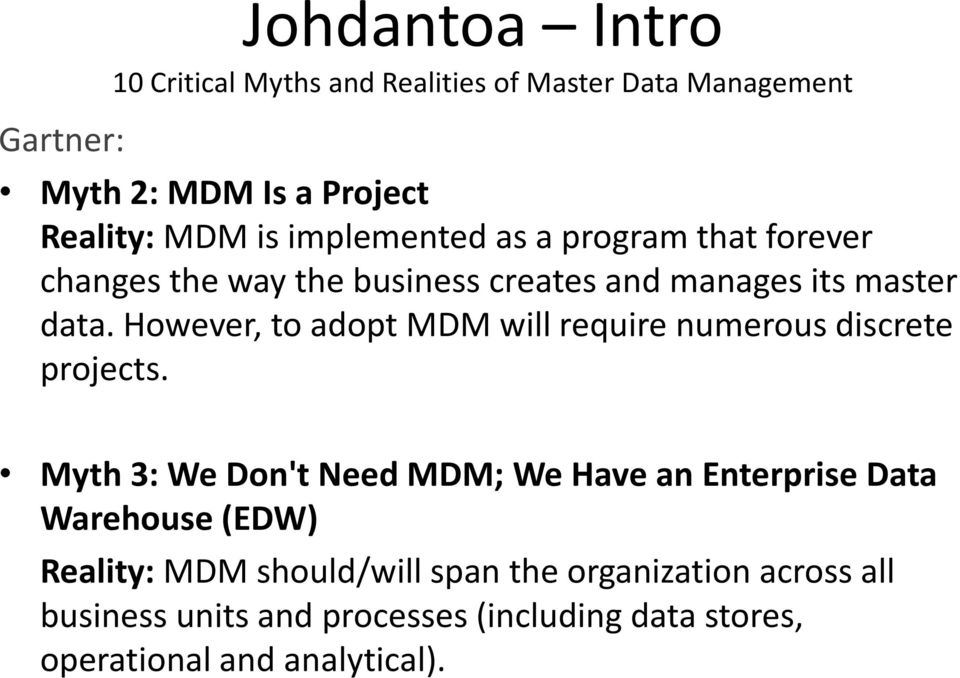 However, to adopt MDM will require numerous discrete projects.