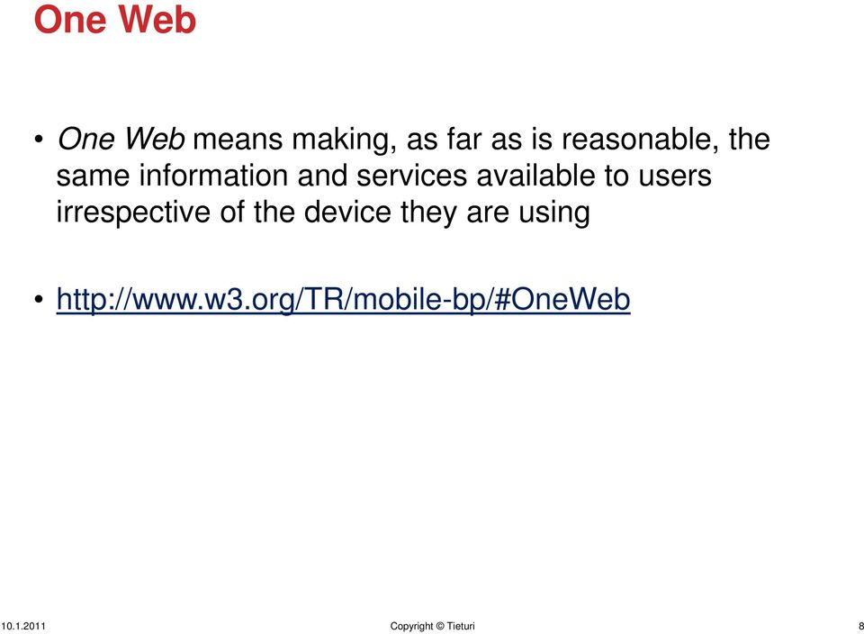 irrespective of the device they are using http://www.