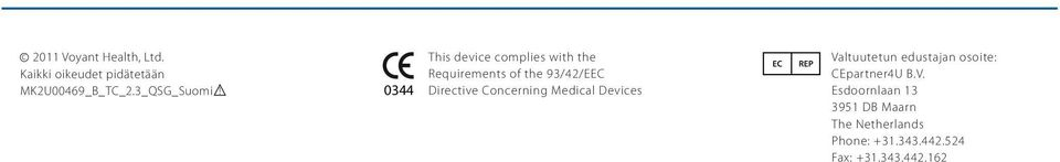 0344 This device complies with the Requirements of the 93/42/EEC Directive