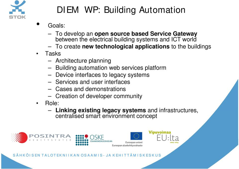 automation web services platform Device interfaces to legacy systems Services and user interfaces Cases and