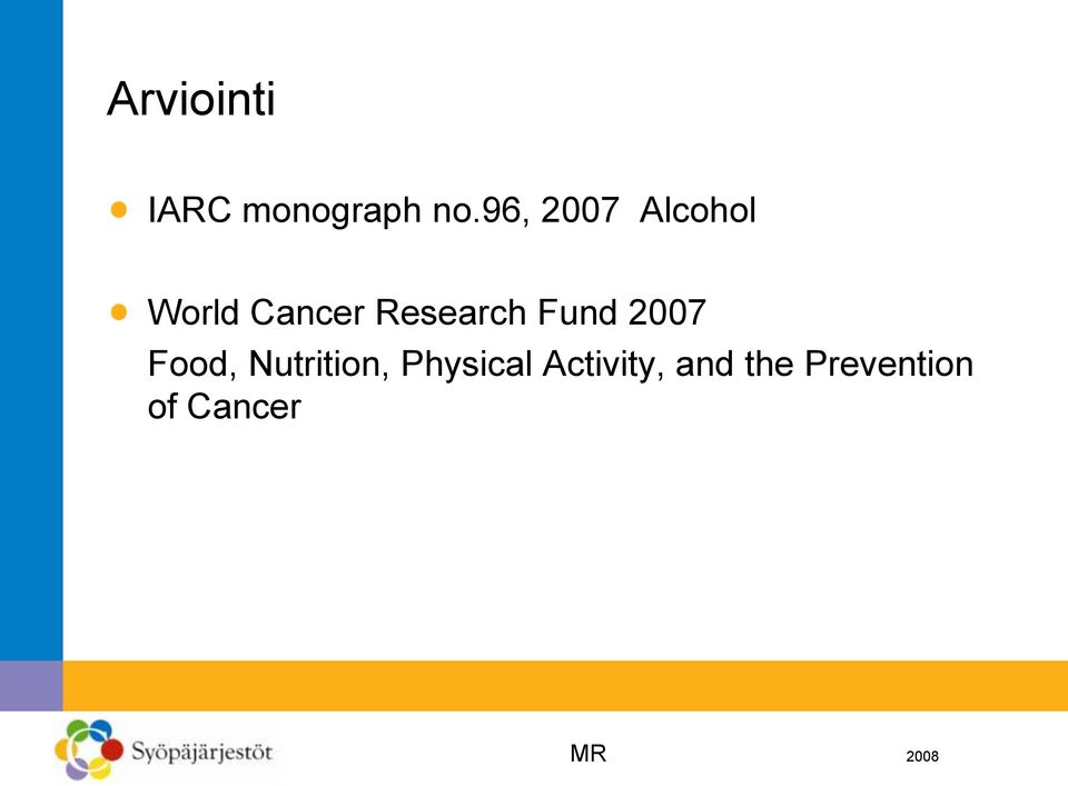 Research Fund 2007 Food, Nutrition,