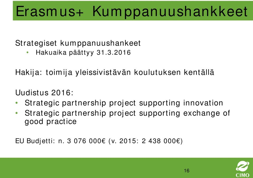 Strategic partnership project supporting innovation Strategic partnership