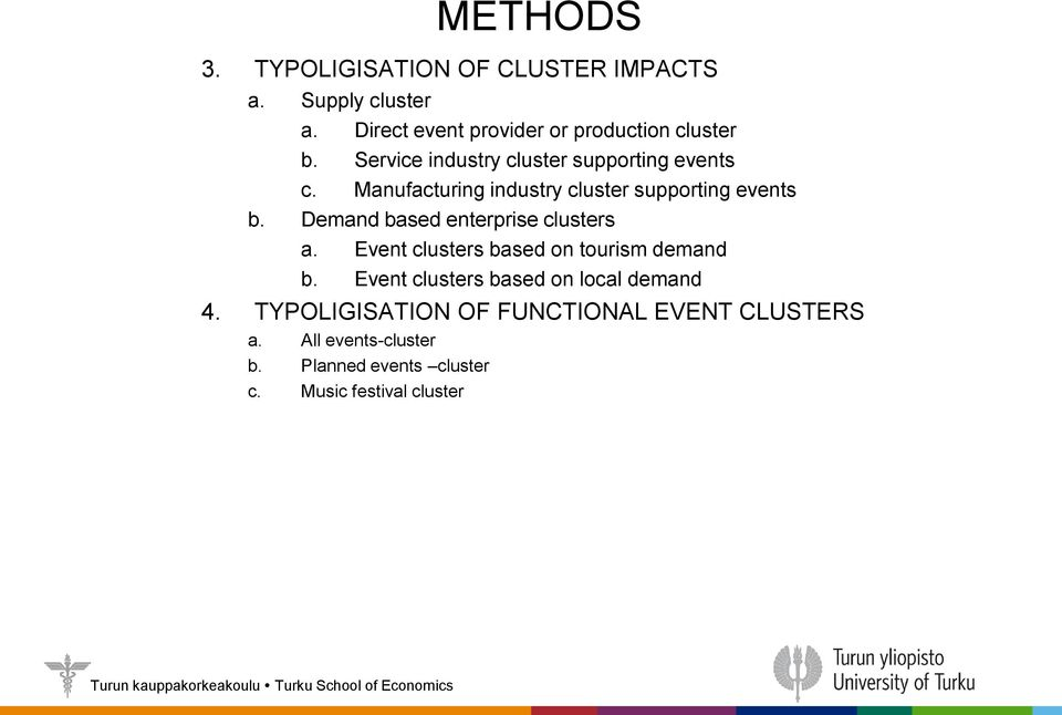 Demand based enterprise clusters a. Event clusters based on tourism demand b.