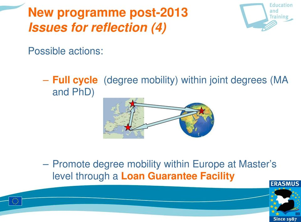 joint degrees (MA and PhD) Promote degree mobility