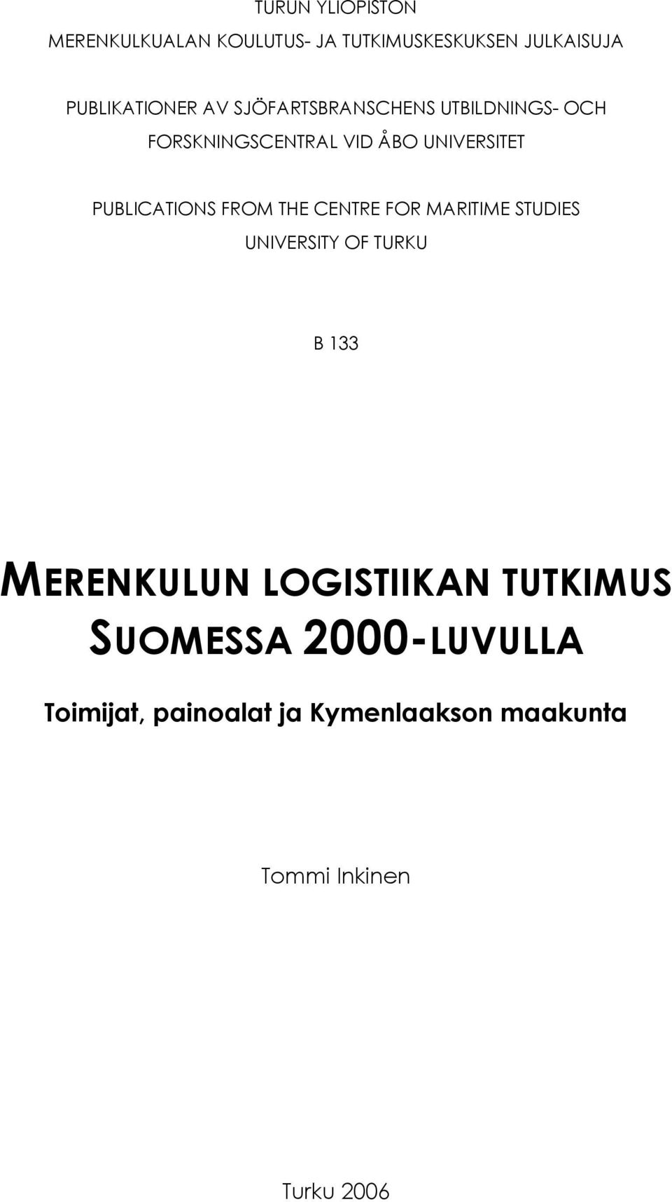 FROM THE CENTRE FOR MARITIME STUDIES UNIVERSITY OF TURKU B 133 MERENKULUN LOGISTIIKAN