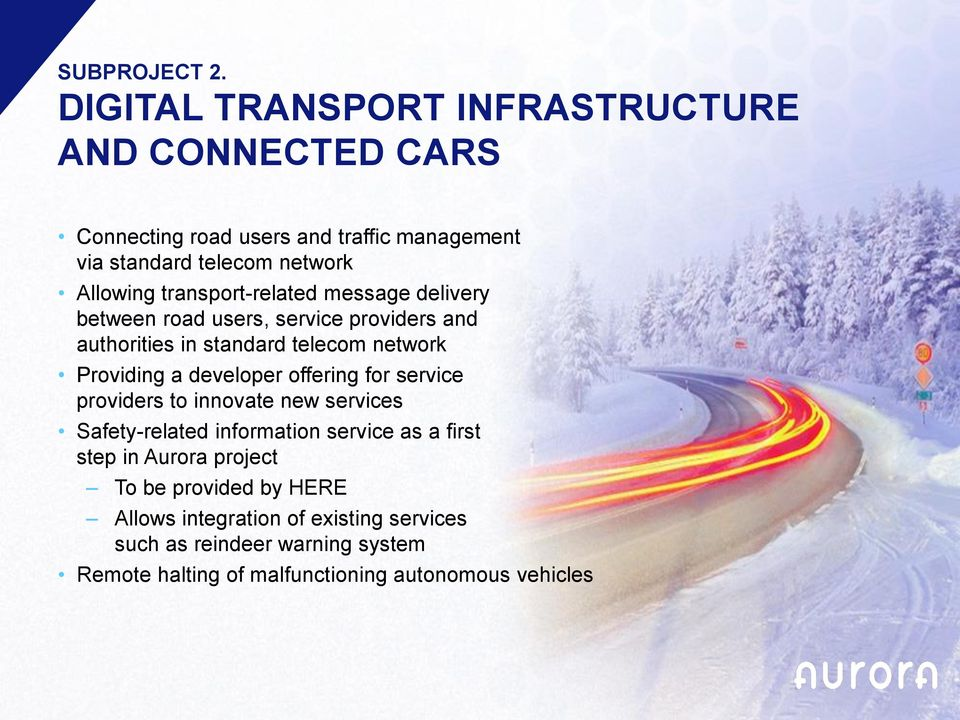 transport-related message delivery between road users, service providers and authorities in standard telecom network Providing a developer