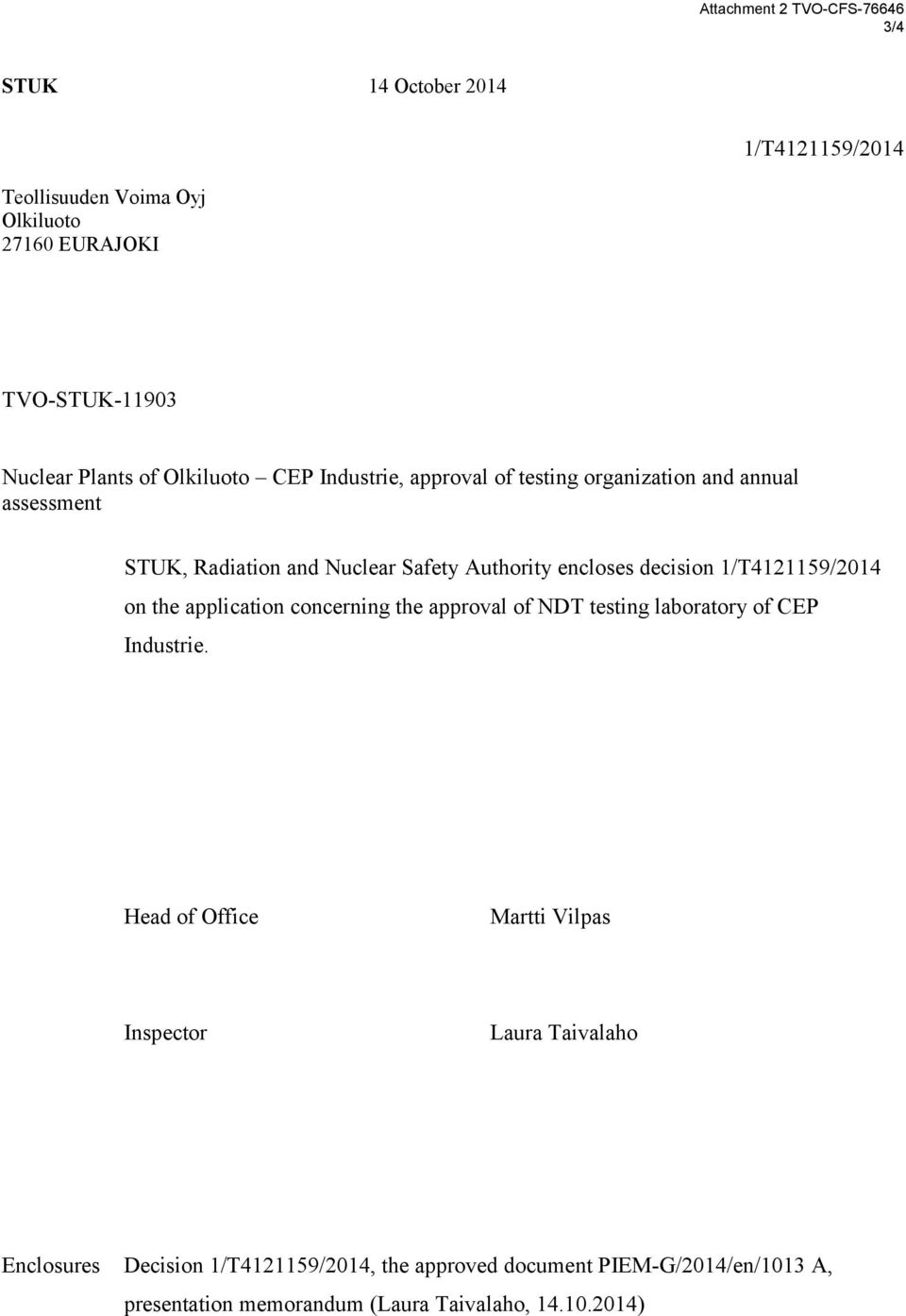 encloses decision 1/T4121159/2014 on the application concerning the approval of NDT testing laboratory of CEP Industrie.