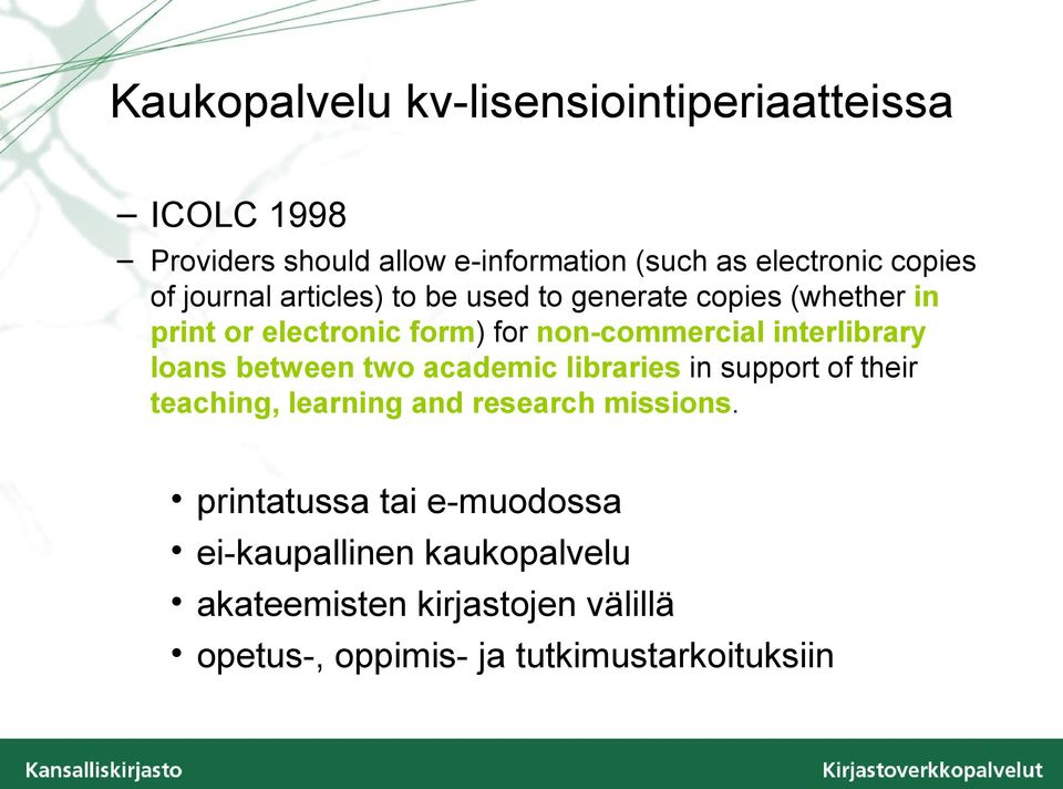 interlibrary loans between two academic libraries in support of their teaching, learning and research missions.