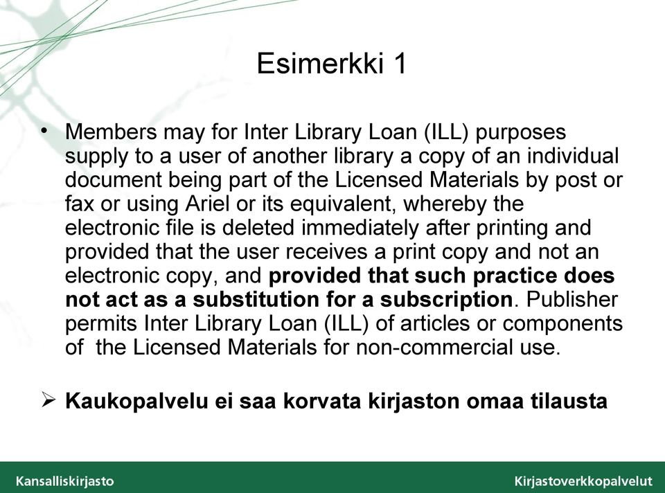 the user receives a print copy and not an electronic copy, and provided that such practice does not act as a substitution for a subscription.
