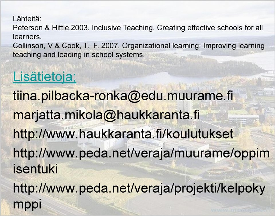 Organizational learning: Improving learning teaching and leading in school systems. Lisätietoja; tiina.