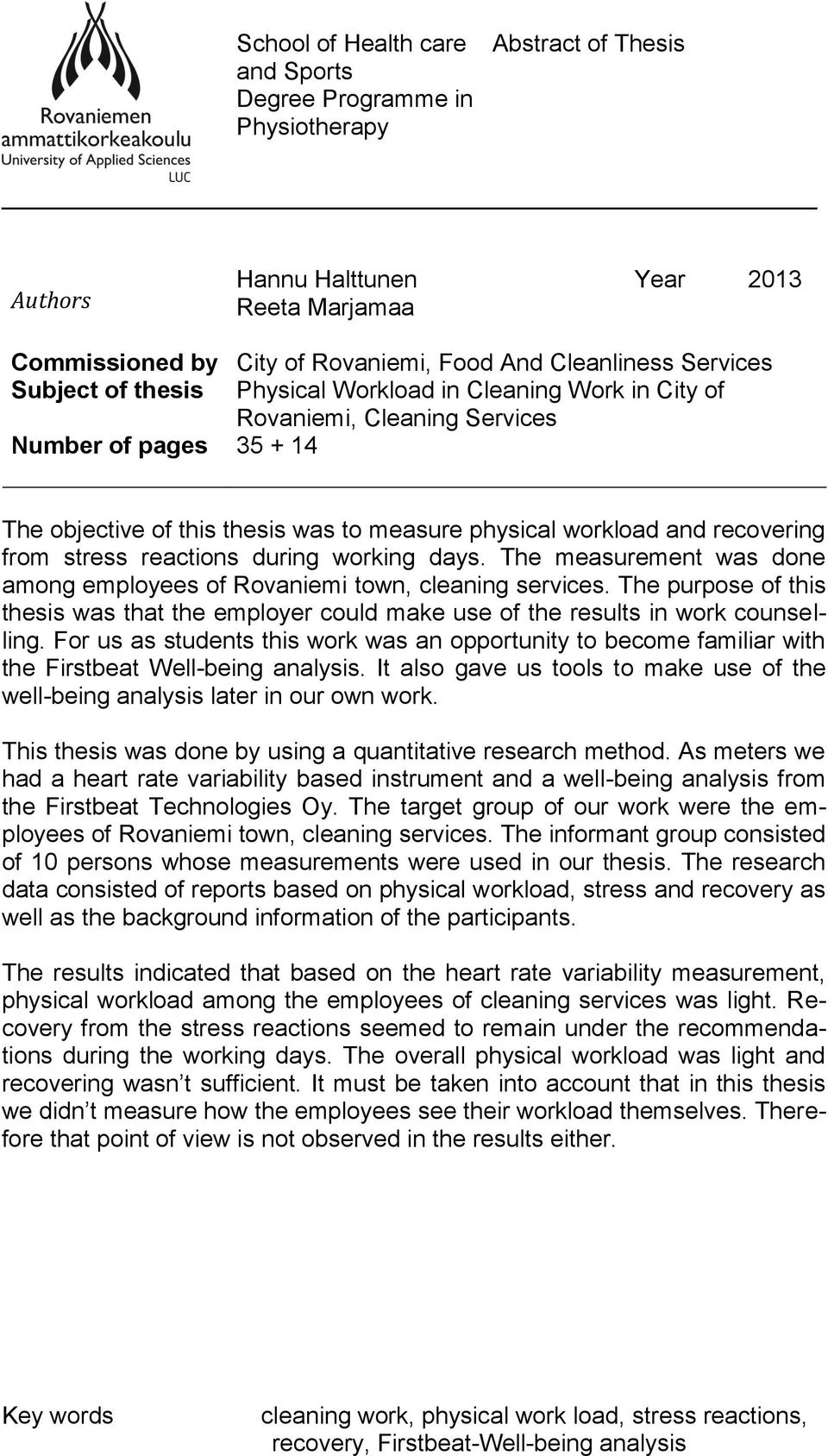 recovering from stress reactions during working days. The measurement was done among employees of Rovaniemi town, cleaning services.