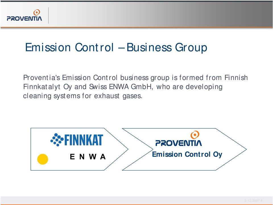 Finnkatalyt Oy and Swiss ENWA GmbH, who are developing