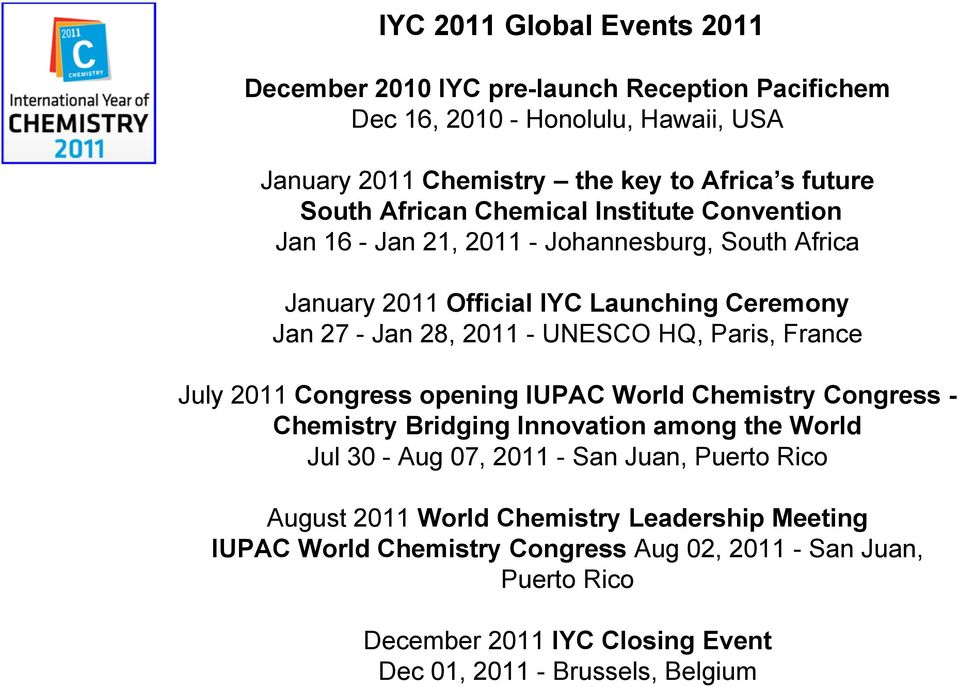 Paris, France July 2011 Congress opening IUPAC World Chemistry Congress - Chemistry Bridging Innovation among the World Jul 30 - Aug 07, 2011 - San Juan, Puerto Rico