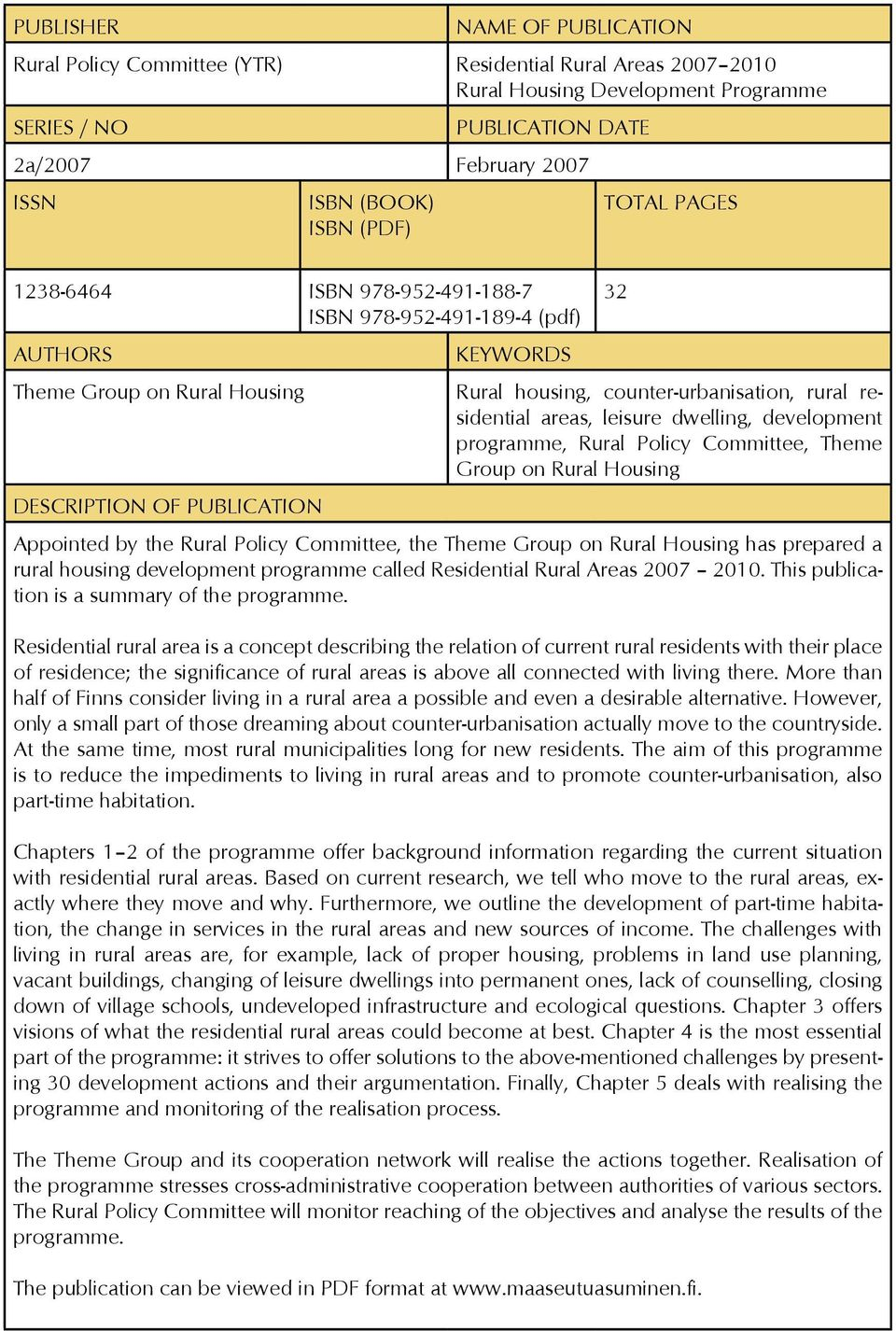 rural residential areas, leisure dwelling, development programme, Rural Policy Committee, Theme Group on Rural Housing Appointed by the Rural Policy Committee, the Theme Group on Rural Housing has