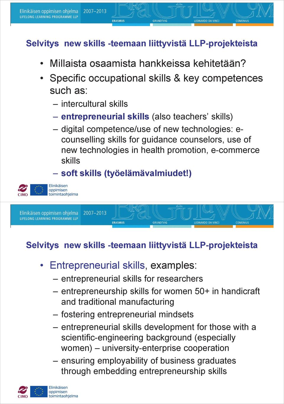guidance counselors, use of new technologies in health promotion, e-commerce skills soft skills (työelämävalmiudet!