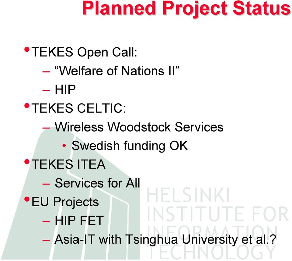 Services Swedish funding OK TEKES ITEA Services for
