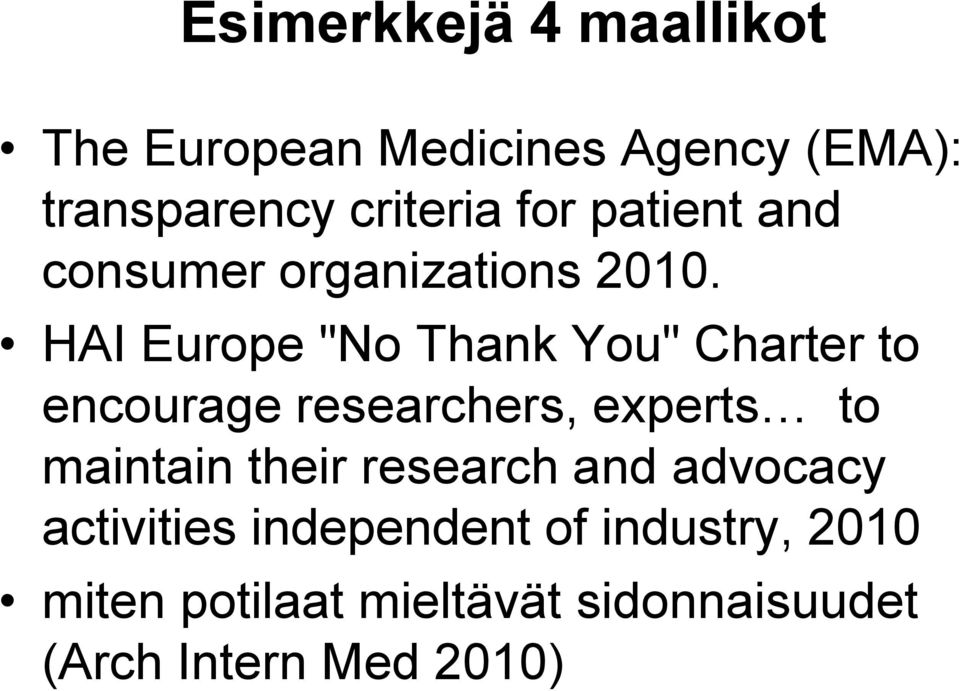 "HAI Europe ""No Thank You"" Charter to encourage researchers, experts to maintain"