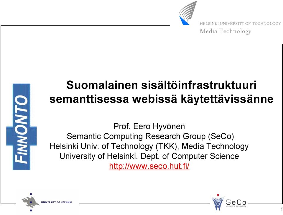 Eero Hyvönen Semantic Computing Research Group (SeCo) Helsinki